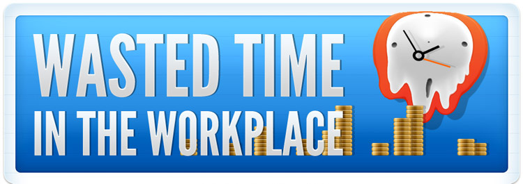 Wasted Time in the Workplace - Infographic